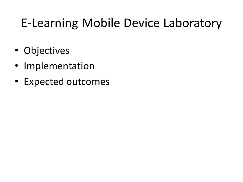 E-Learning Mobile Device Laboratory Objectives Implementation Expected outcomes