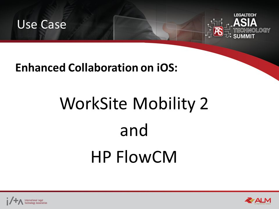 Use Case WorkSite Mobility 2 and HP FlowCM Enhanced Collaboration on iOS: