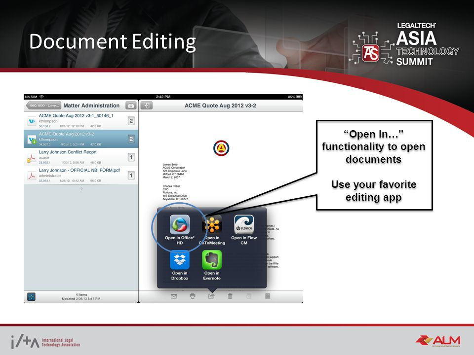 Document Editing Open In… functionality to open documents Use your favorite editing app Open In… functionality to open documents Use your favorite edi