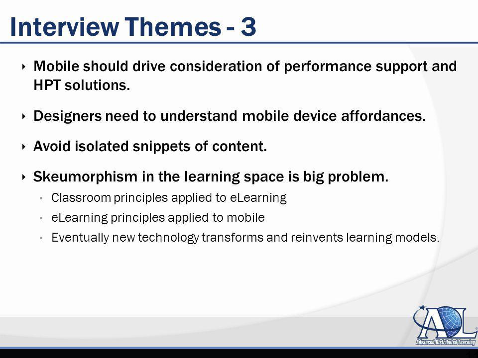 Interview Themes - 3 Mobile should drive consideration of performance support and HPT solutions.