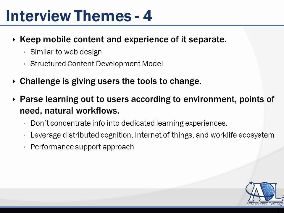 Interview Themes - 4 Keep mobile content and experience of it separate.