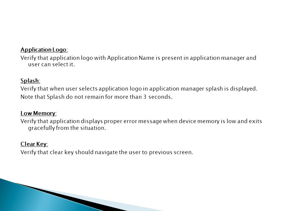 Application Logo: Verify that application logo with Application Name is present in application manager and user can select it. Splash: Verify that whe