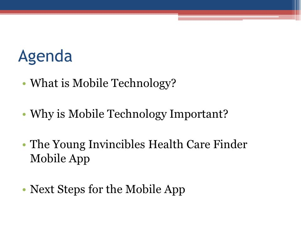 Agenda What is Mobile Technology. Why is Mobile Technology Important.