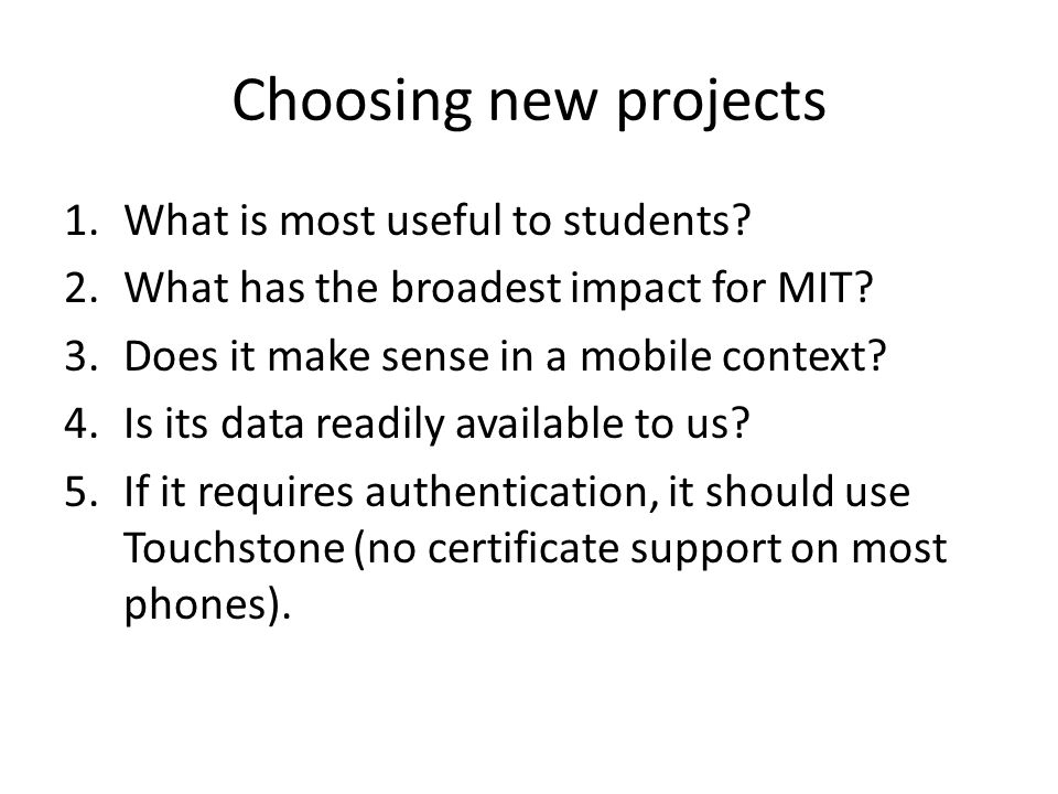 Choosing new projects 1.What is most useful to students.