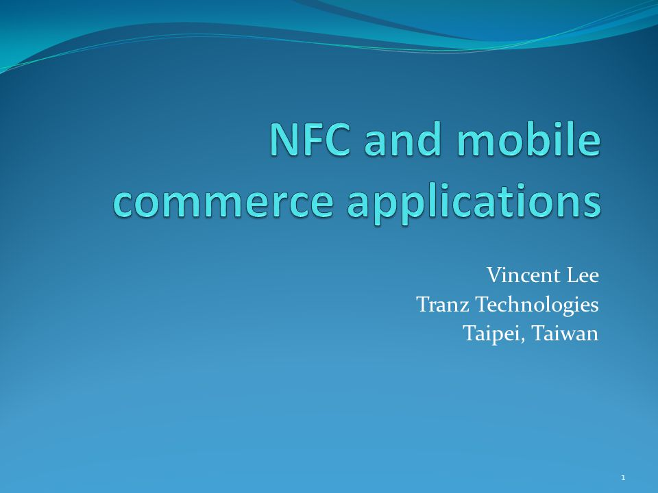 NFC Challenges Questions from the user point of view NFC is necessary, or just fancy.