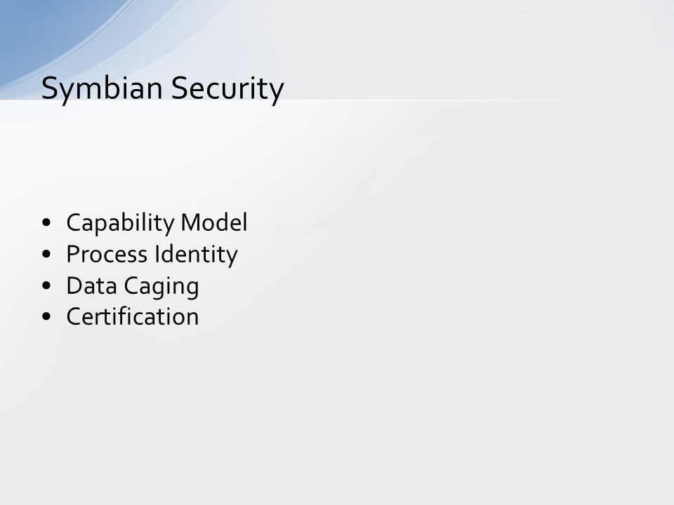 Capability Model Process Identity Data Caging Certification Symbian Security