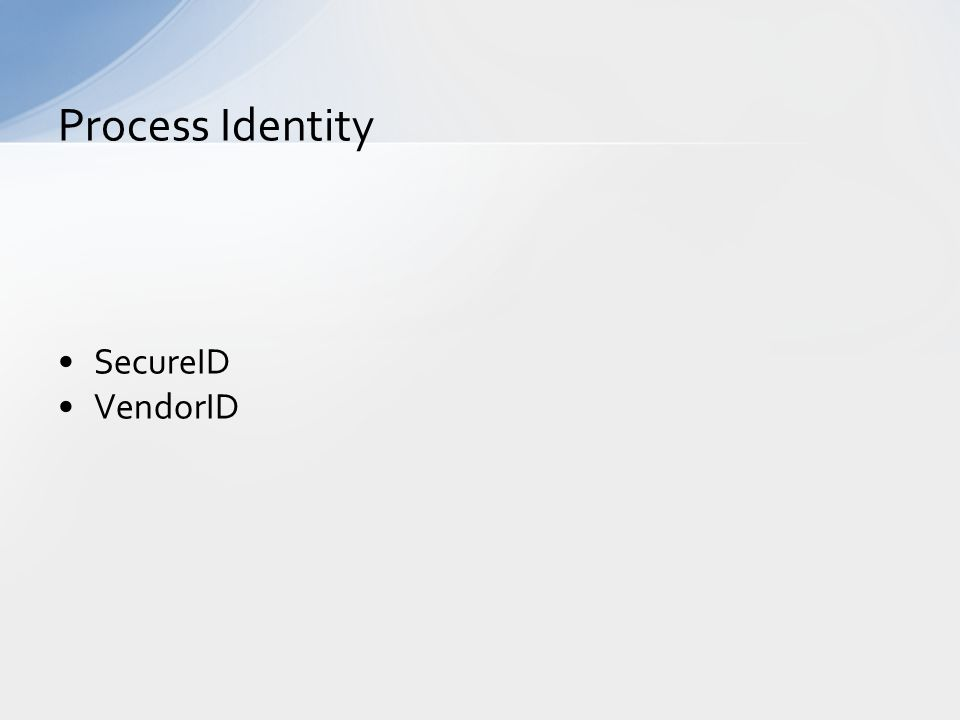 SecureID VendorID Process Identity