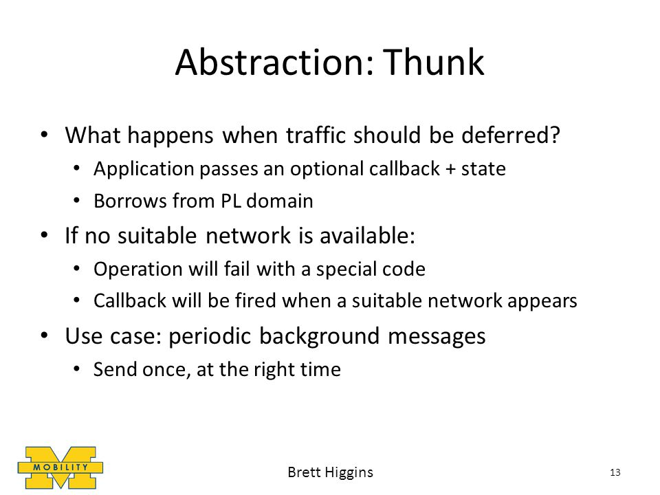 Abstraction: Thunk What happens when traffic should be deferred.