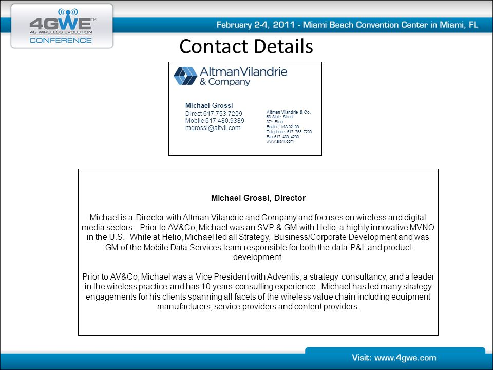 Contact Details Michael Grossi, Director Michael is a Director with Altman Vilandrie and Company and focuses on wireless and digital media sectors.