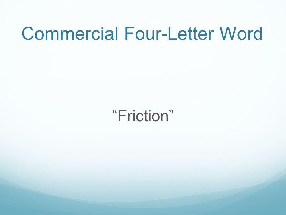 Commercial Four-Letter Word Friction