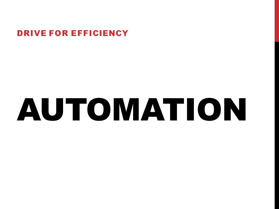 AUTOMATION DRIVE FOR EFFICIENCY