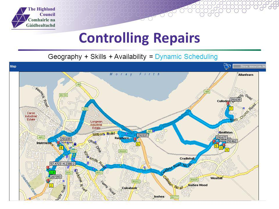 Controlling Repairs Geography + Skills + Availability = Dynamic Scheduling