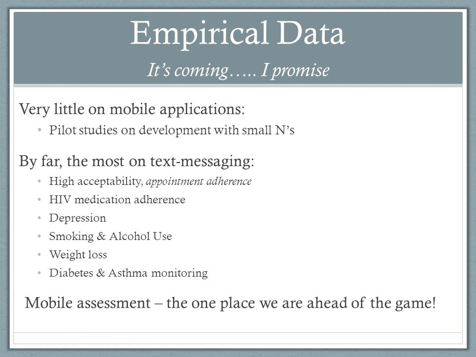 Empirical Data Its coming…..