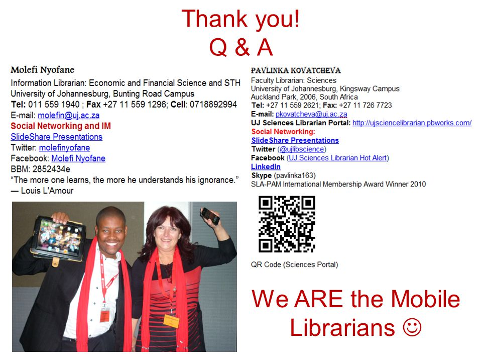 Thank you! Q & A We ARE the Mobile Librarians