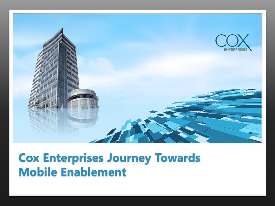 Cox Enterprises Journey Towards Mobile Enablement