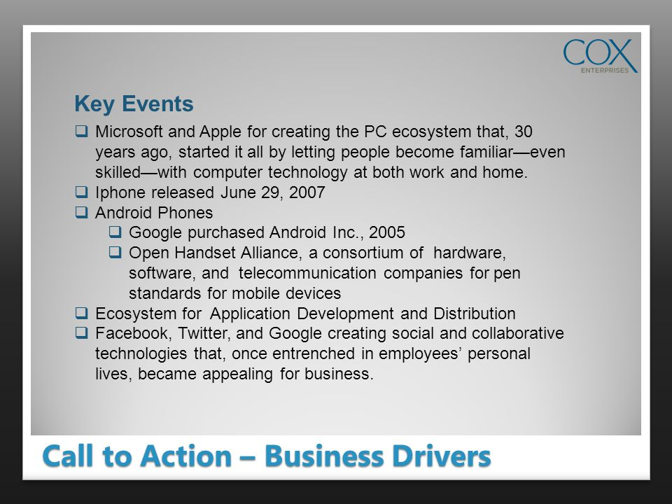 Call to Action – Business Drivers Microsoft and Apple for creating the PC ecosystem that, 30 years ago, started it all by letting people become familiareven skilledwith computer technology at both work and home.