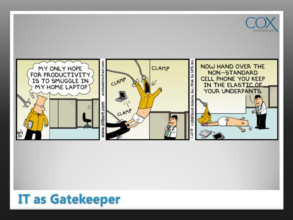IT as Gatekeeper