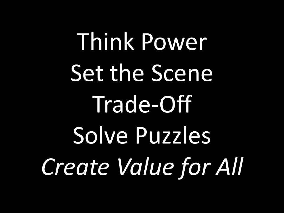 Think Power Set the Scene Trade-Off Solve Puzzles Create Value for All
