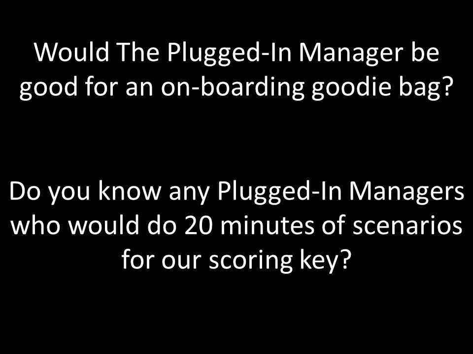 Would The Plugged-In Manager be good for an on-boarding goodie bag.