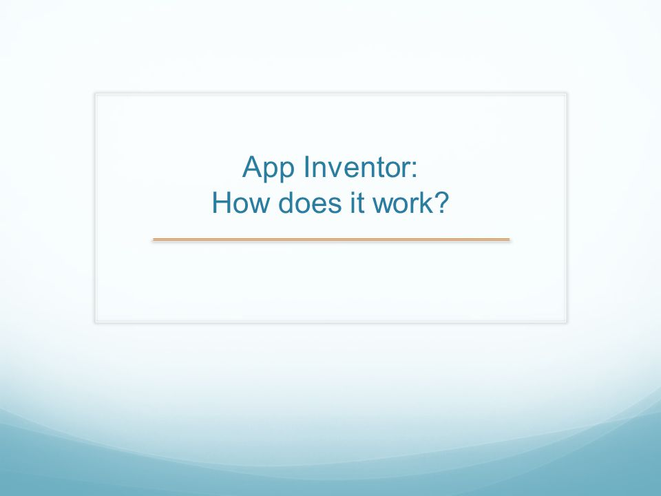 App Inventor: How does it work?