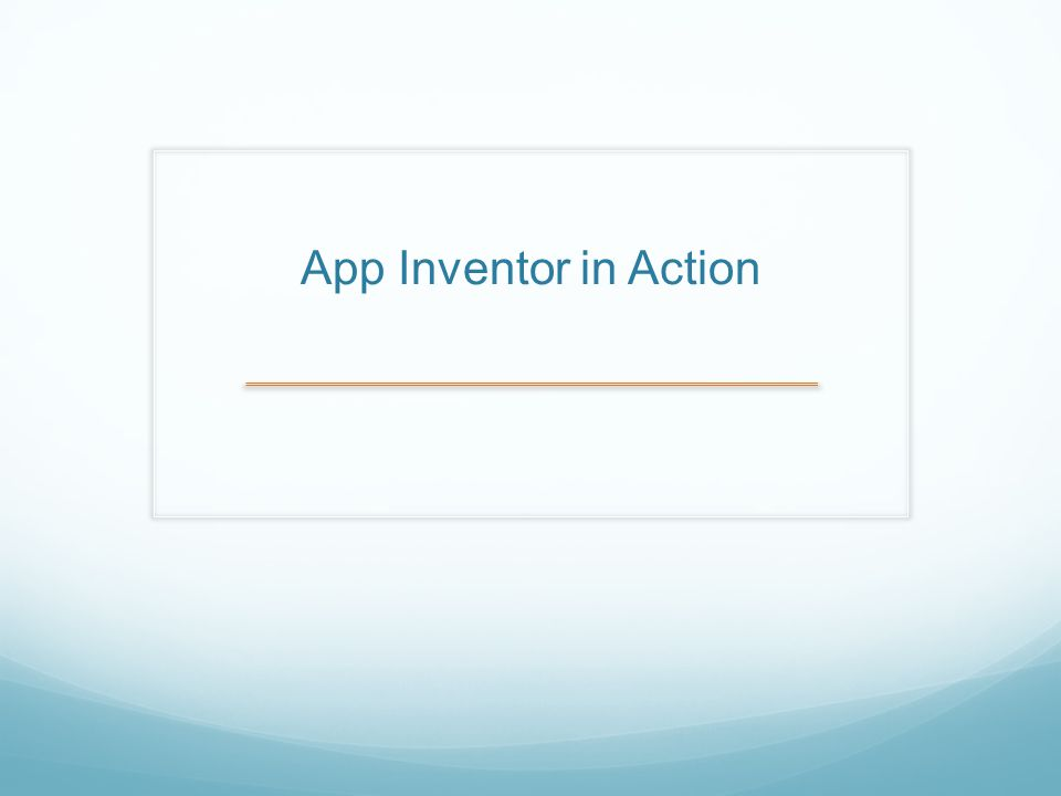 App Inventor in Action