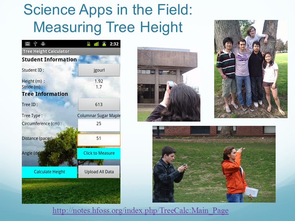 http://notes.hfoss.org/index.php/TreeCalc:Main_Page Science Apps in the Field: Measuring Tree Height