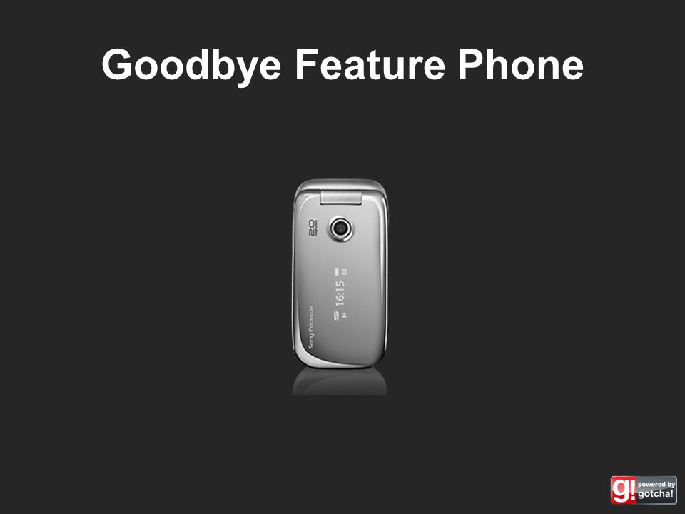 Goodbye Feature Phone