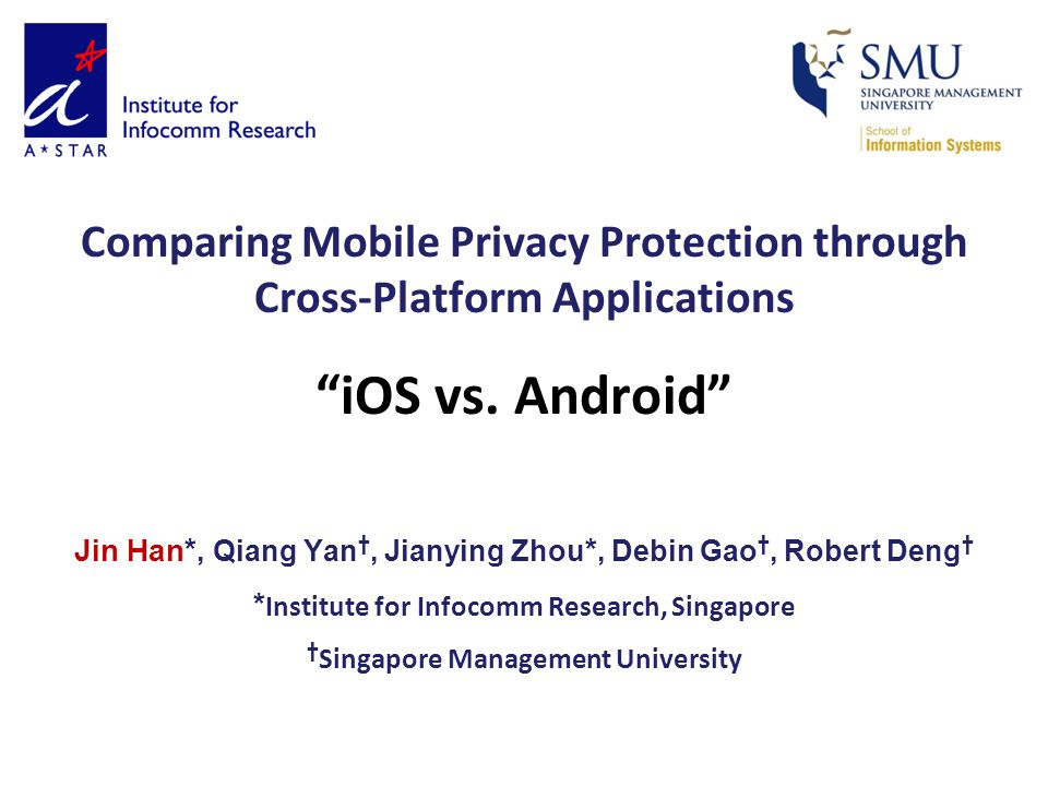 Comparing Mobile Privacy Protection through Cross-Platform Applications iOS vs.