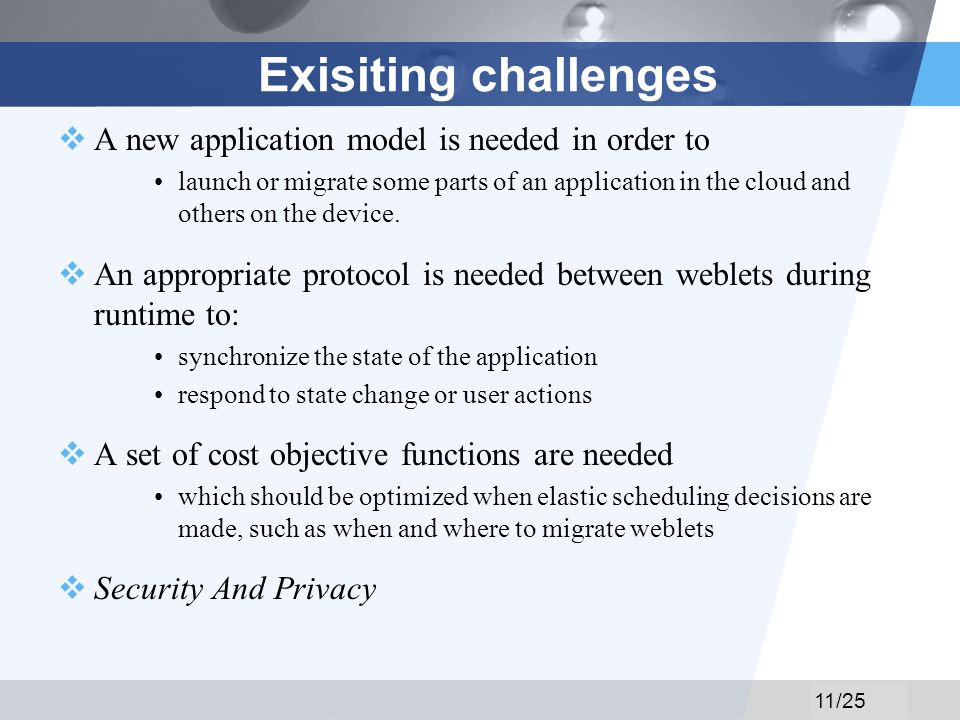 LOGO Exisiting challenges A new application model is needed in order to launch or migrate some parts of an application in the cloud and others on the device.