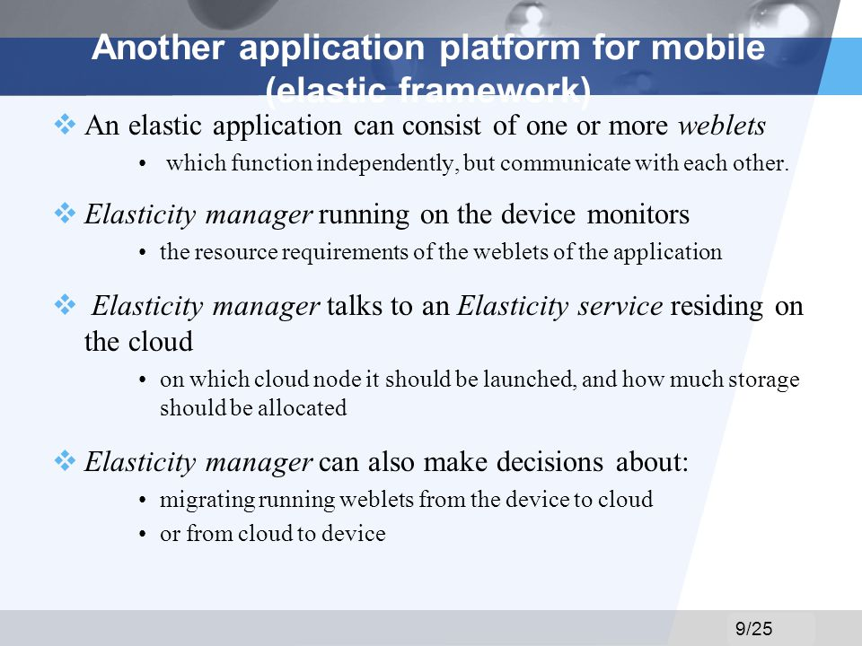 LOGO Another application platform for mobile (elastic framework) An elastic application can consist of one or more weblets which function independently, but communicate with each other.