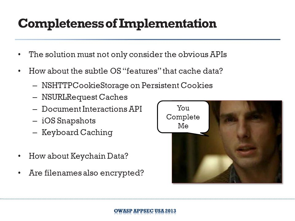 Completeness of Implementation The solution must not only consider the obvious APIs How about the subtle OS features that cache data? – NSHTTPCookieSt