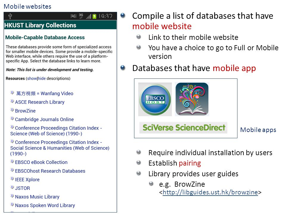 Compile a list of databases that have mobile website Link to their mobile website You have a choice to go to Full or Mobile version Databases that hav