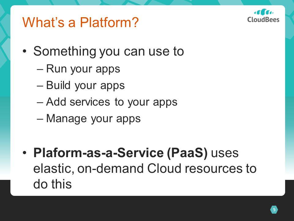 5 Whats a Platform.