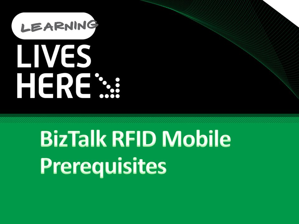 BizTalk RFID Prerequistes O/S - Windows CE 5.0+.NETCF 2.0+ (on most newer devices tends to be in firmware) SqlCe 3.5 sp1 for Event Storage.