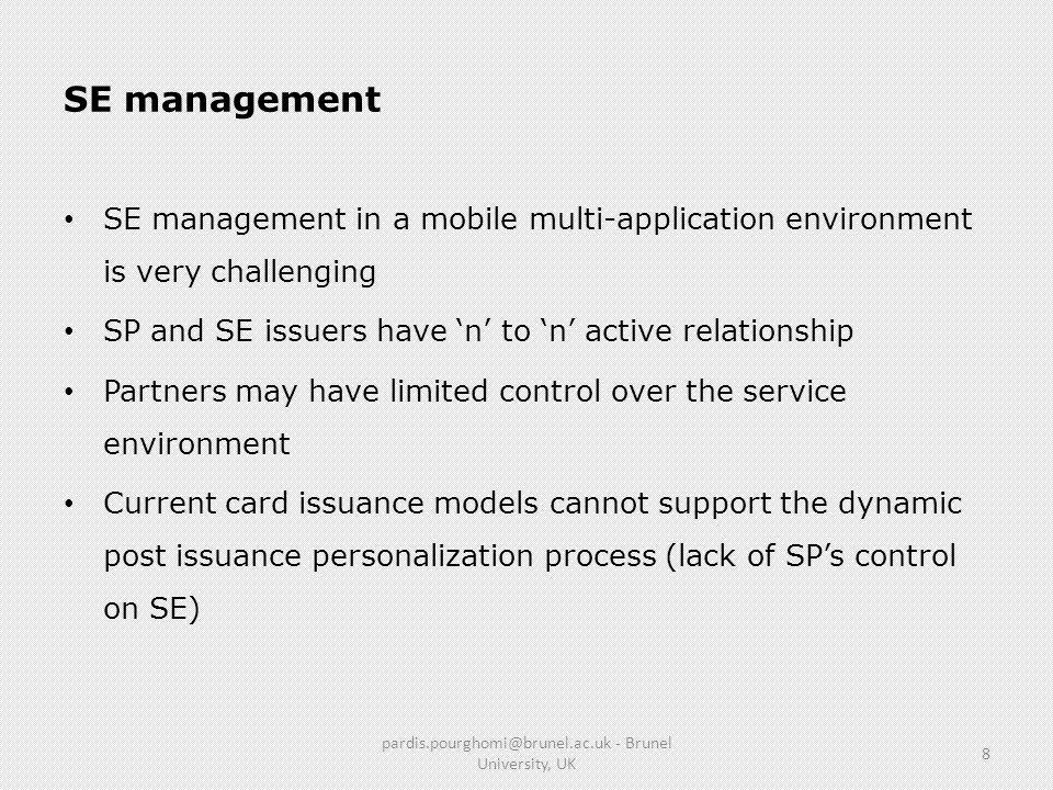 SE management SE management in a mobile multi-application environment is very challenging SP and SE issuers have n to n active relationship Partners m