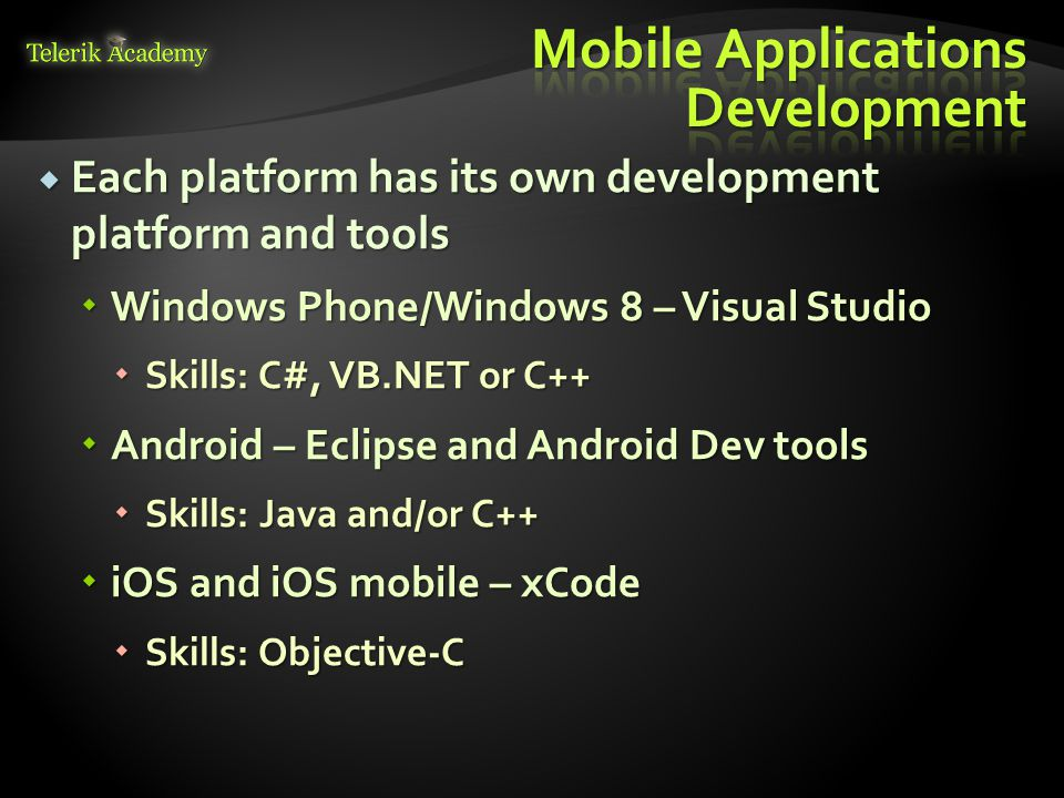 Xamarin is a cross-mobile applications platform Xamarin is a cross-mobile applications platform Yet, it does not use web technologies Yet, it does not use web technologies Xamarin now continues the development of the Mono platform Xamarin now continues the development of the Mono platform Mono, MonoTouch, and Mono for Android Mono, MonoTouch, and Mono for Android Applications are developed using C# and.NET like platform (Mono) Applications are developed using C# and.NET like platform (Mono) Apps run on iOS, Android and Windows Phone Apps run on iOS, Android and Windows Phone