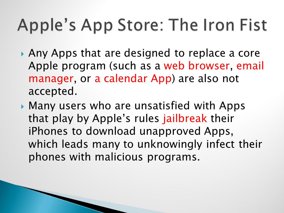 Any Apps that are designed to replace a core Apple program (such as a web browser, email manager, or a calendar App) are also not accepted.