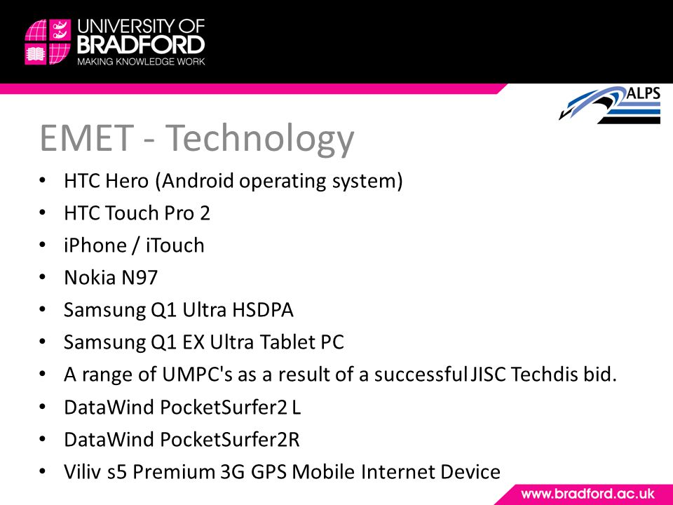 EMET - Technology HTC Hero (Android operating system) HTC Touch Pro 2 iPhone / iTouch Nokia N97 Samsung Q1 Ultra HSDPA Samsung Q1 EX Ultra Tablet PC A