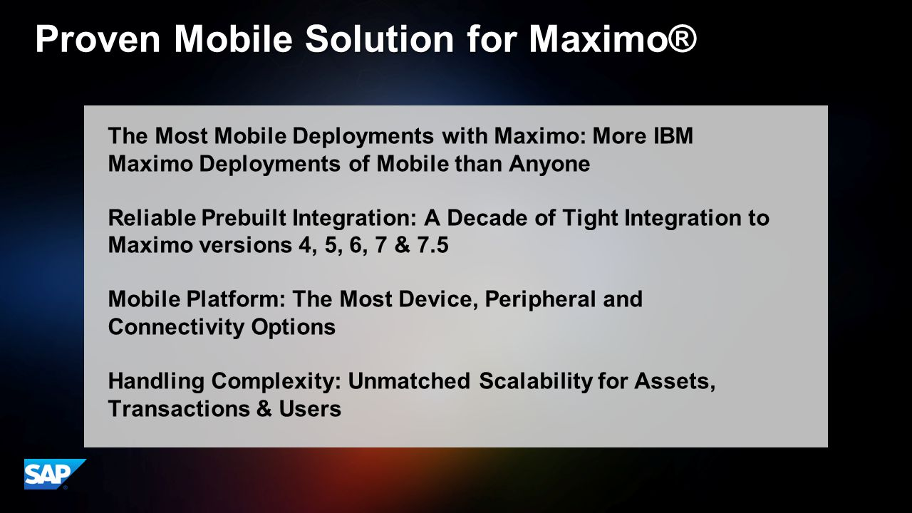 ©2014 SAP AG or an SAP affiliate company. All rights reserved.10 Appendix Proven Mobile Solution for Maximo® The Most Mobile Deployments with Maximo: