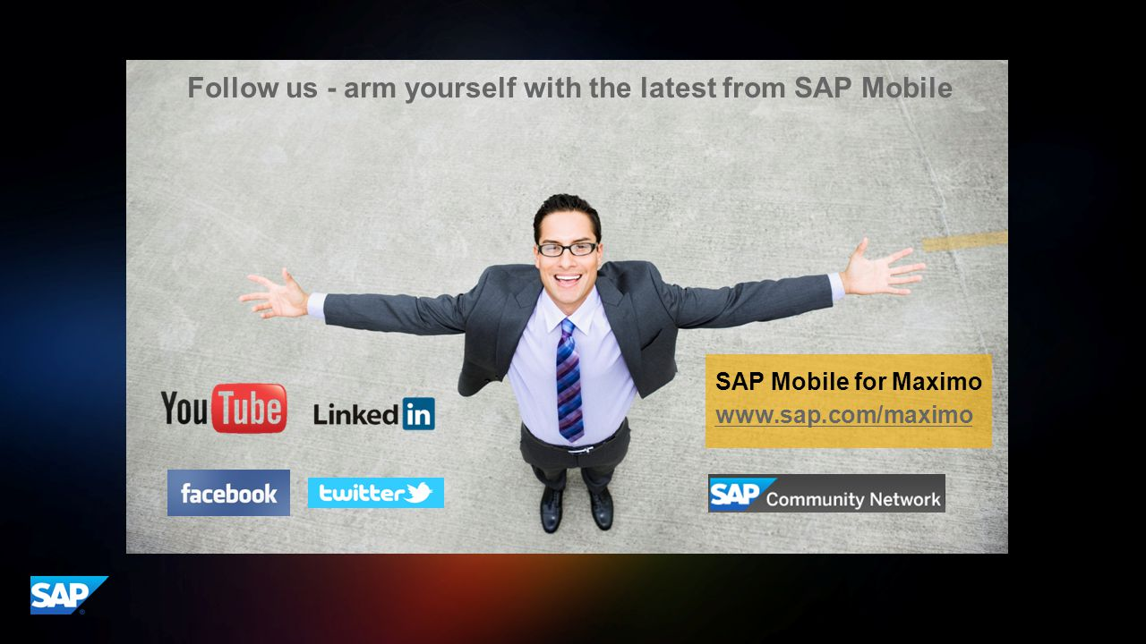 ©2014 SAP AG or an SAP affiliate company. All rights reserved.17 Appendix Follow us - arm yourself with the latest from SAP Mobile SAP Mobile for Maxi