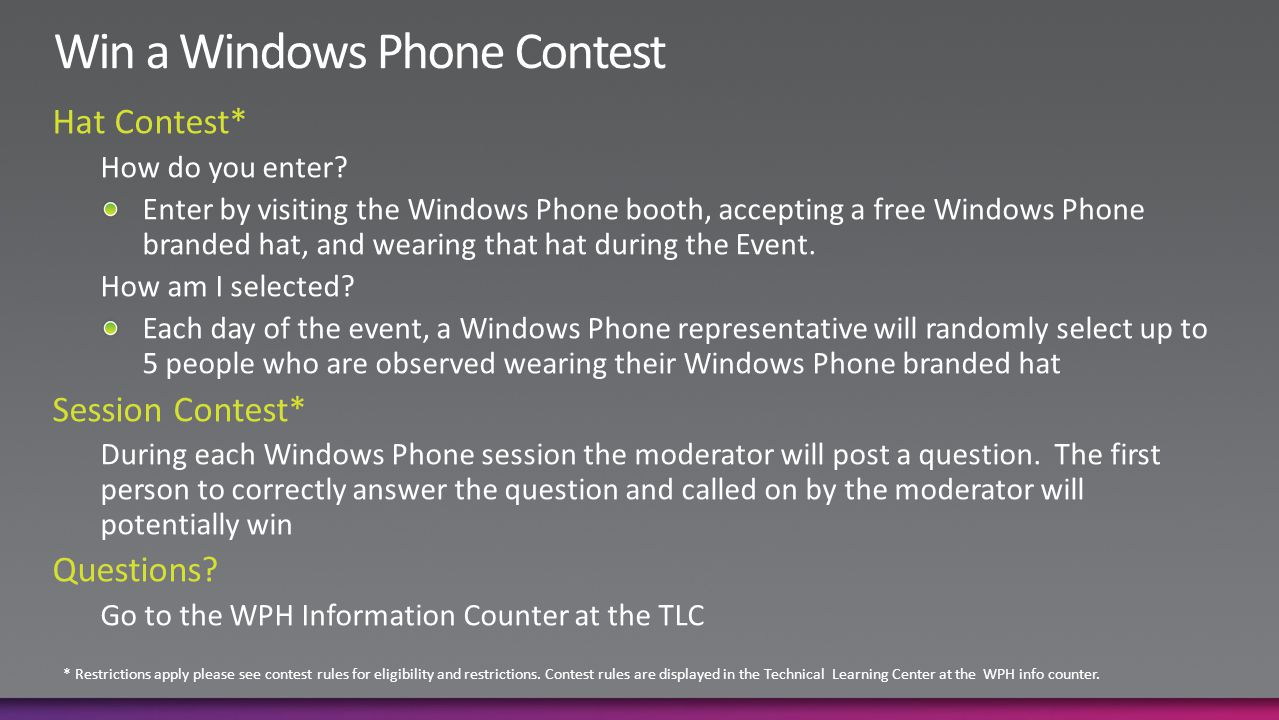* Restrictions apply please see contest rules for eligibility and restrictions. Contest rules are displayed in the Technical Learning Center at the WP