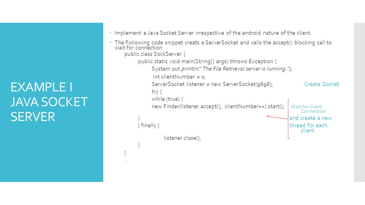 EXAMPLE I JAVA SOCKET SERVER Implement a Java Socket Server irrespective of the android nature of the client.