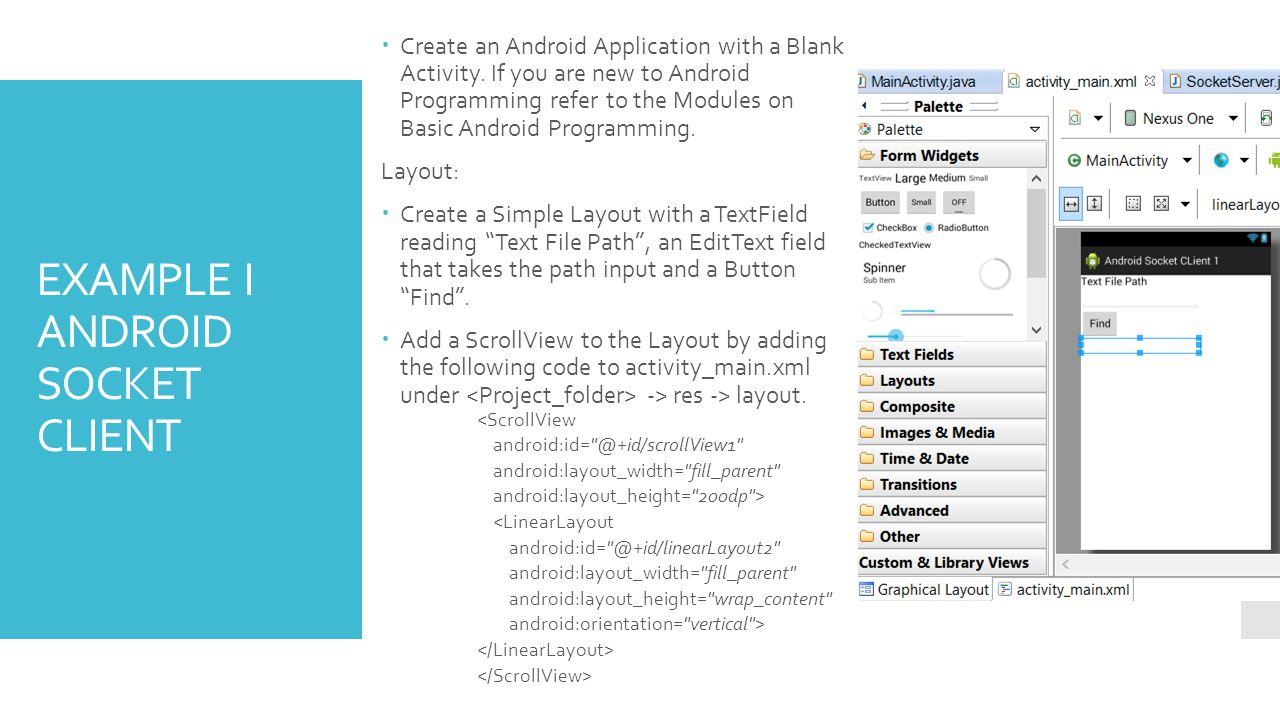 EXAMPLE I ANDROID SOCKET CLIENT Create an Android Application with a Blank Activity. If you are new to Android Programming refer to the Modules on Bas