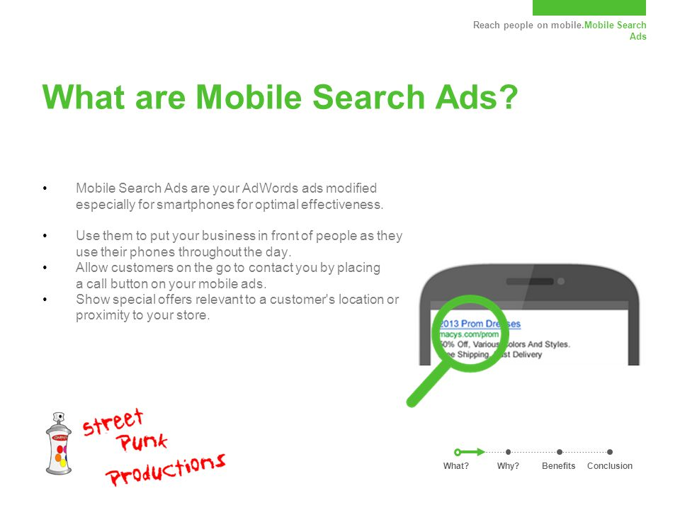 Reach people on mobile.Mobile Search Ads What are Mobile Search Ads.
