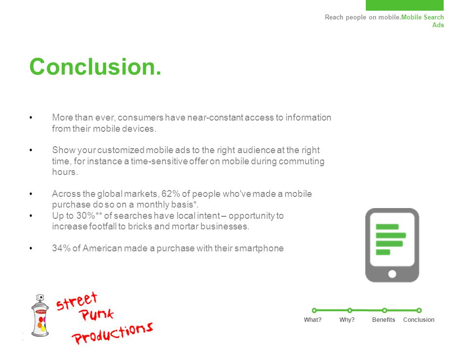 Reach people on mobile.Mobile Search Ads Conclusion.