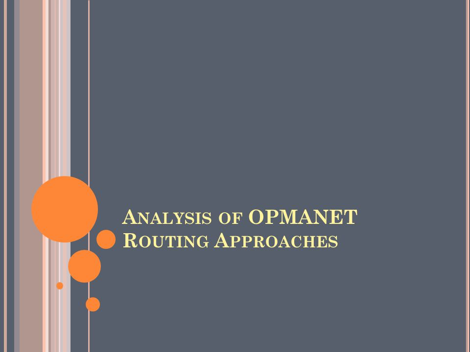 A NALYSIS OF OPMANET R OUTING A PPROACHES