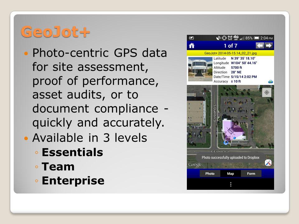 GeoJot+ GeoJot+ Mobile Field App focuses on simplicity and speed.