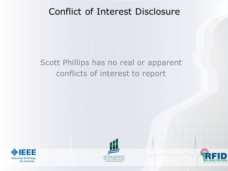 Scott Phillips has no real or apparent conflicts of interest to report Conflict of Interest Disclosure