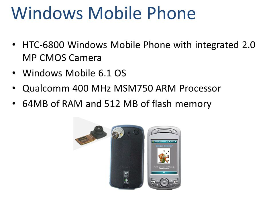 7 HTC-6800 Windows Mobile Phone with integrated 2.0 MP CMOS Camera Windows Mobile 6.1 OS Qualcomm 400 MHz MSM750 ARM Processor 64MB of RAM and 512 MB