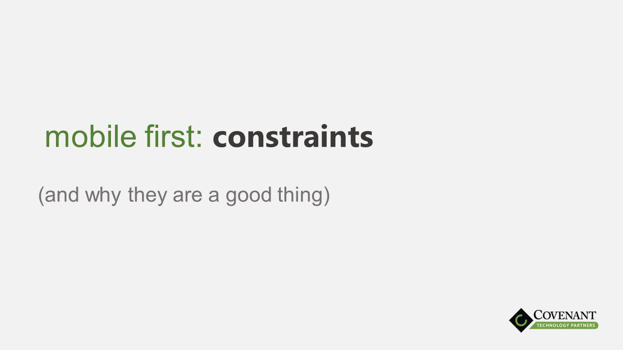 mobile first: constraints (and why they are a good thing)